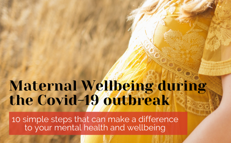 Maternal Wellbeing during the Covid-19 outbreak